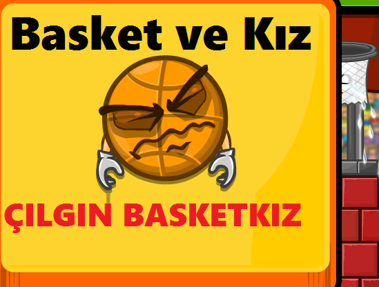 ÇILGIN BASKETKIZ